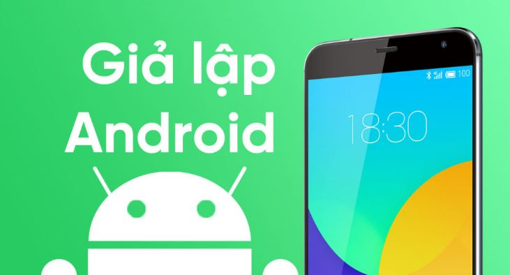 Top 10 phần mềm giả lập Android 2019