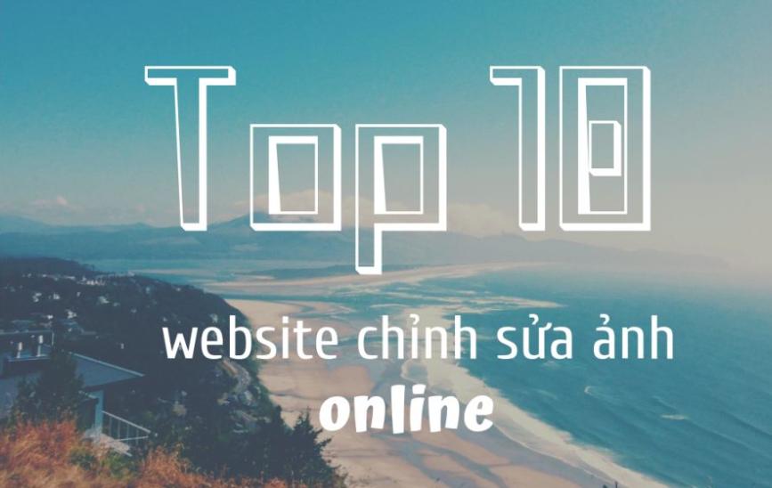 Top 10 website chỉnh sửa ảnh online.